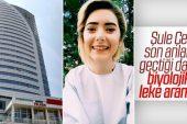 Şule Çet'in Ölümüyle İlgili Düştüğü Plazada Biyolojik Leke Aranacak