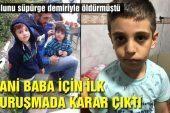 6 Yaşındaki Oğlunu Demir Boruyla Döverek Öldüren Baba Hakkında Karar Verildi