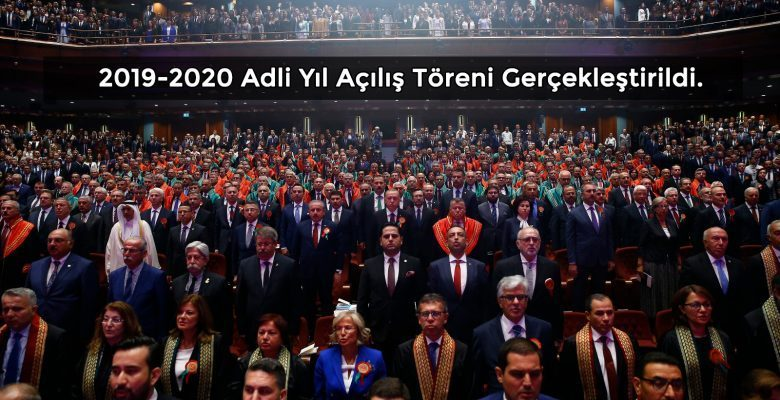2019-2020 Adli Yıl Açılış Töreni, Cumhurbaşkanlığı Kongre ve Kültür Merkezi'nde Düzenlendi