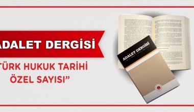 """147 Yıllık Adalet Dergisi """"Türk Hukuk Tarihi Özel Sayısı"""" Yayınlandı"""