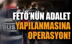 FETO Operasyonu: Çok Sayıda Zabıt Katibi ve İnfaz Koruma Memuru Gözaltına Alındı
