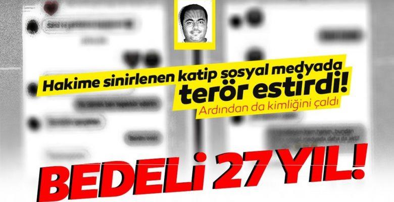 Hakime Sinirlenen Katip, Sosyal Medyada Terör Estirdi