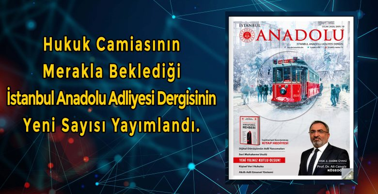İstanbul Anadolu Adliyesi Dergisinin Yeni Sayısı Yayımlandı