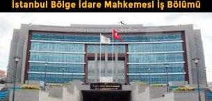 HSK Açıkladı: İstanbul Bölge İdare Mahkemesi İş Bölümü