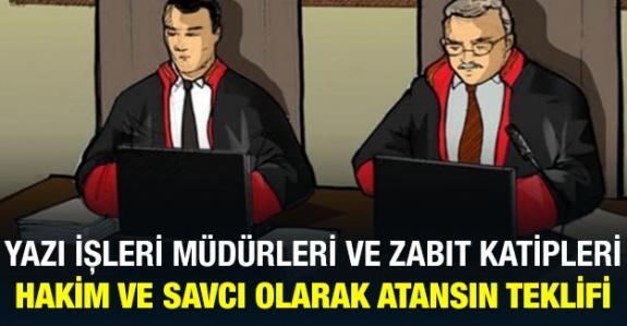 Yazı İşleri Müdürleri ve Zabıt Kâtiplerinin, Hakim ve Savcı Olarak Atanması İçin Kanun Teklifi