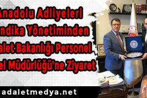 Anadolu Adliyeleri Sendikası Yönetimi'nden, Adalet Bakanlığı Personel Genel Müdürlüğüne Ziyaret