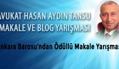 """Ankara Barosu """"Ödüllü Hukuki Makale/Blog Yarışması"""" Düzenliyor"""