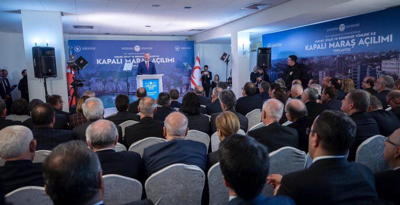 Bakan Gül, Hukuki, Siyasi ve Ekonomik Yönleri ile Kapalı Maraş Açılımı Toplantısına Katılım Sağladı