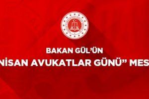 """Adalet Bakanı Gül'den """"Avukatlar Günü"""" Mesajı"""