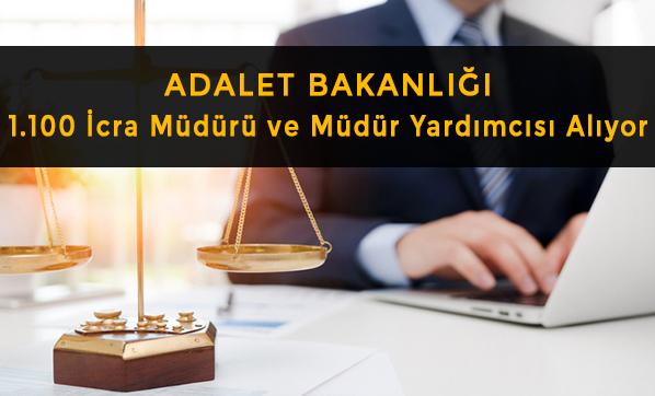 Adalet Bakanlığı,1.100 İcra Müdürü ve Müdür Yardımcısı Alacak