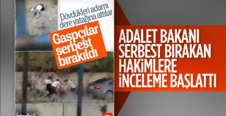 Adalet Bakanı Gül Talimat Verdi: Gasp ve Darp Zanlılarını Serbest Bırakan Hakimlere İnceleme